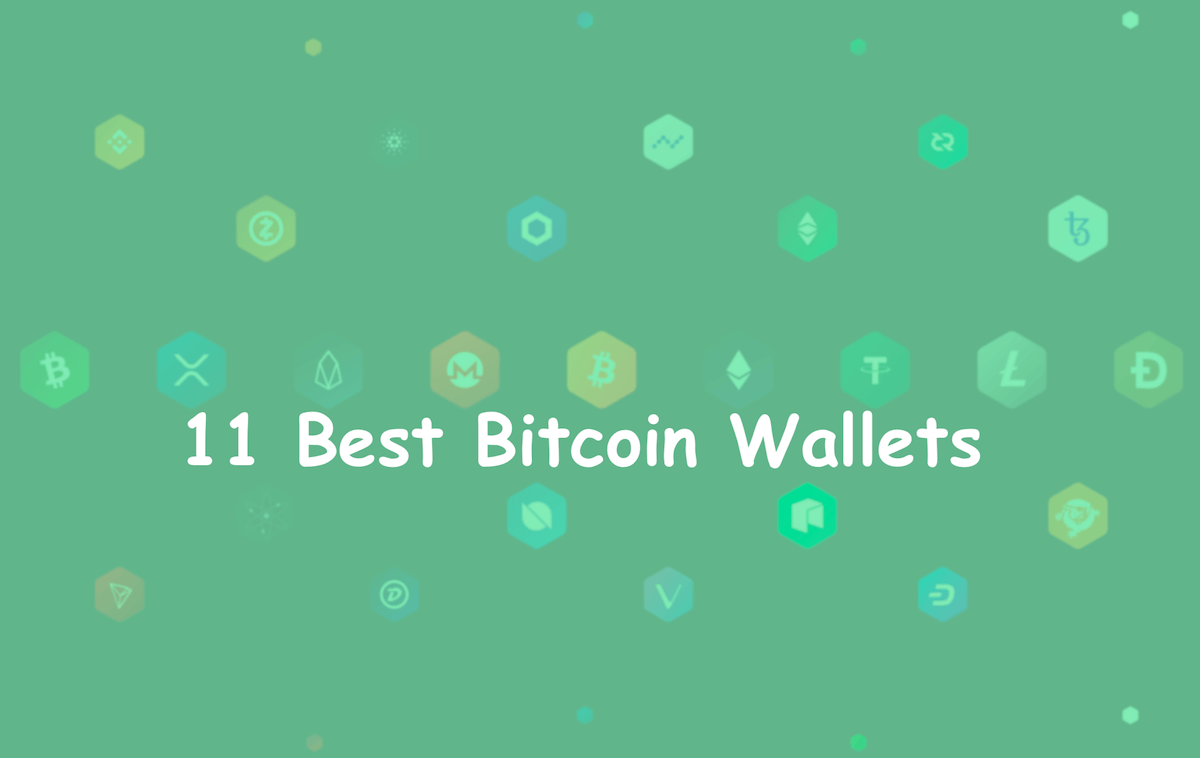 11 Best Bitcoin/Cryptocurrency Wallets