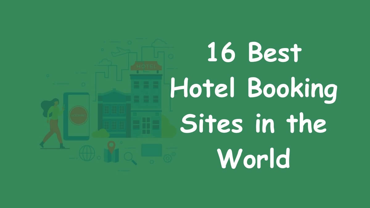 16 Best Hotel Booking Sites in the World